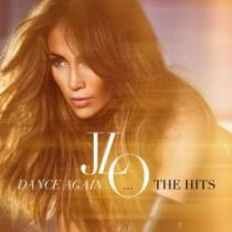Jennifer Lopez Dance Again...The Hits