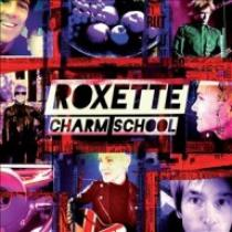 Roxette Charm School (Deluxe Edition)