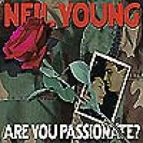 Neil Young Are You Passionate?