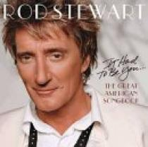 Rod Stewart It Had To Be You: The Great American Songbook