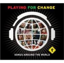 PLAYING FOR CHANGE SONGS AROUND THE WORLD