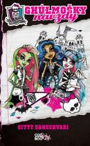 Gitty Daneshvari: Monster High - Ghúlmošky navždy