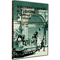 Vlastenci zapadlí v Tobrúku DVD (Our Outcast Patriots Of Tobruk)