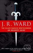J.R. Ward: The Black Dagger Brotherhood An Insider's Guide