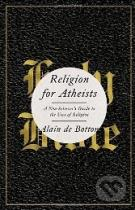 Alain De Botton: Religion for Atheists