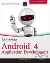 Wei-Meng Lee: Beginning Android 4