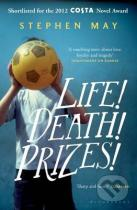 Stephen May: Life! Death! Prizes!