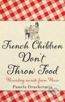 Pamela Druckerman: French Children Don't Throw Food