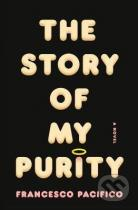 Francesco Pacifico: The Story of My Purity