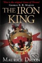 Maurice Druon: The Iron King