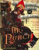 Neil Gaiman: The Comical Tragedy or Tragical Comedy of Mr. Punch