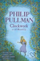 Philip Pullman: Clockwork or All Wound Up