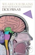 Dick Swaab: We Are Our Brains