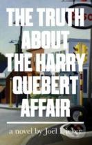 Joël Dicker: The Truth about the Harry Quebert Affair