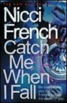 Nicci French: Catch Me When I Fall