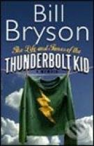 Bill Bryson: Life and Times of the Thunderbolt Kid