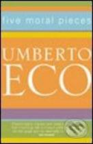 Umberto Eco: Five Moral Pieces