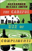 Alexander McCall Smith: The Careful Use of Compliments