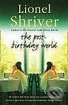 Lionel Shriver: The Post-Birthday World