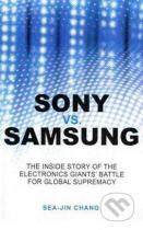 SeaJin Chang: Sony vs. Samsung: The Inside Story of the Electronics' Giants Battle for Global Supremacy