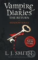 L.J. Smith: The Vampire Diaries: The Return - Shadow Souls