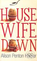 Alison Penton Harper: Housewife Down