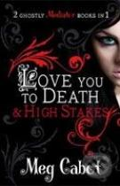 Meg Cabot: The Mediator: Love You to Death and High Stakes