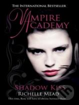 Richelle Mead: Vampire Academy: Shadow Kiss