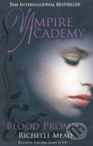 Richelle Mead: Vampire Academy: Blood Promise