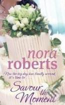Nora Roberts: Savour the Moment