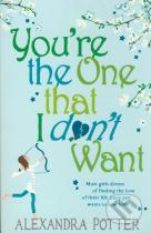 Alexandra Potter: You're the One that I don't Want