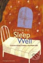 Christopher Idzikowski: Learn to Sleep Well