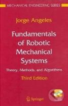 Jorge Angeles: Fundamentals of Robotic Mechanical Systems