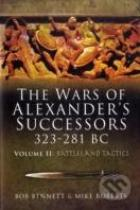 Bob Bennett: The Wars of Alexanders Successors 323 - 281 Bc (II)