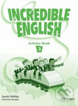 Sarah Phillips: Incredible English 3 Activity Book