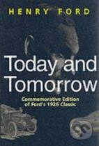 Henry Ford: Today and Tomorrow