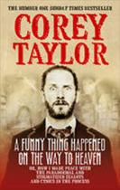 A Funny Thing Happened On The Way To Heaven - Taylor Corey