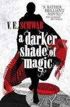 A Darker Shade of Magic - Schwab, V. E.