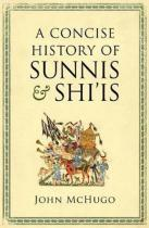 A Concise History of Sunnis and Shi is - Mchugo John