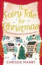 A Fairy Tale for Christmas - Manby, Chrissie