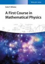 A first Course in Mathematical Physics - Whelan, Colm T.