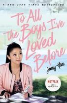 To All The Boys I´ve Loved Before: FILM TIE IN EDITION - Jenny Han
