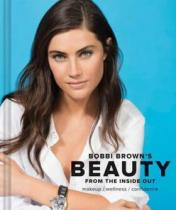 Chronicle Books Bobbi Brown´s Beauty from the Inside Out - Brown Bobbi