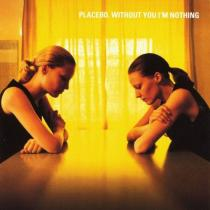 Placebo: Without You I'm Nothing
