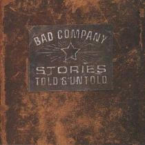 Stories Told And Untold - Bad Company