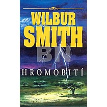 Wilbur Smith: Hromobití