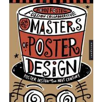 New Masters of Poster Design: Poster Design for the Next Century - John Foster