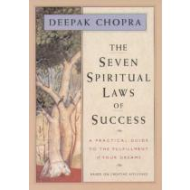 The Seven Spiritual Laws of Success: A Practical Guide to the Fulfillment of Your Dreams - M.D. Deepak Chopra