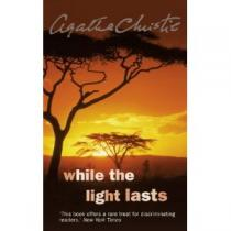 While the Light Lasts Christie Agatha