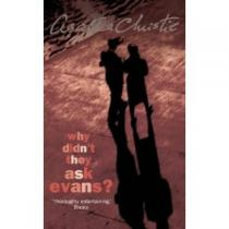 Why Didn't They Ask Evans? Christie Agatha
